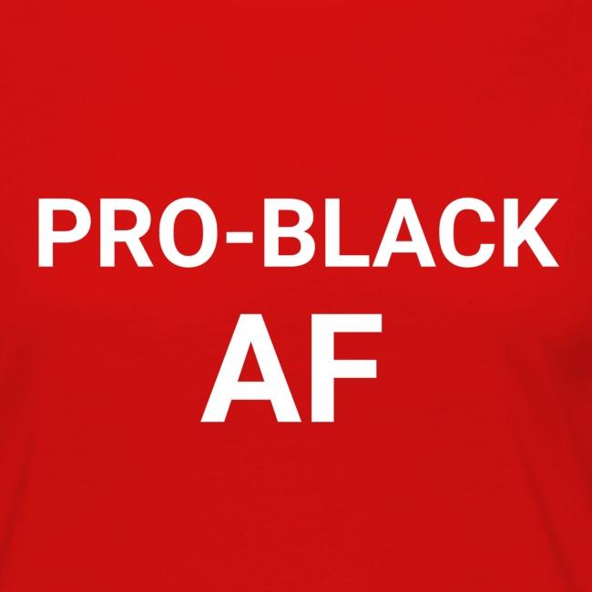 Pro-Black AF Women's Long Sleeve Tee