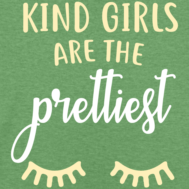 Kind Girls are the Prettiest