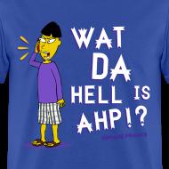 Design ~ Buk Lau What Da Hell Is Ahp Shirt