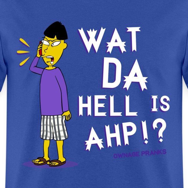 Buk Lau What Da Hell Is Ahp Shirt