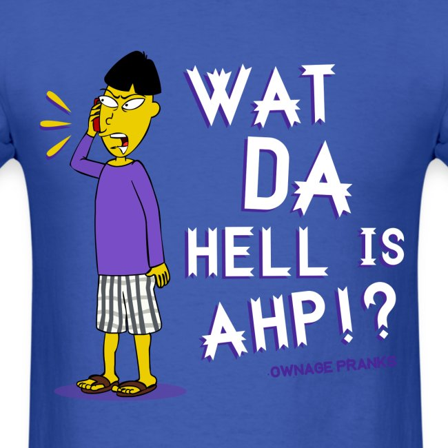 Buk Lau What Da Hell Is Ahp Shirt