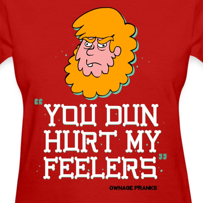 Billy You Dun Hurt My Feelers Shirt