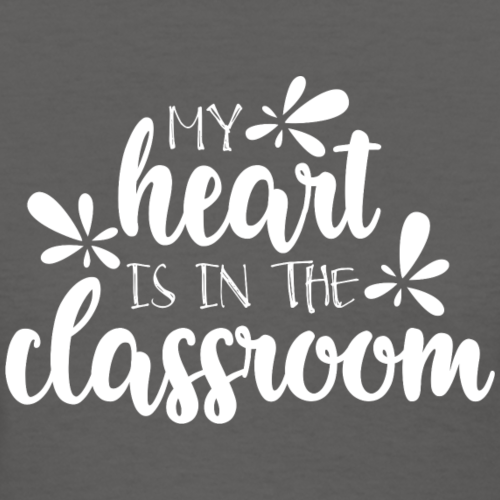 My Heart Is In the Classroom