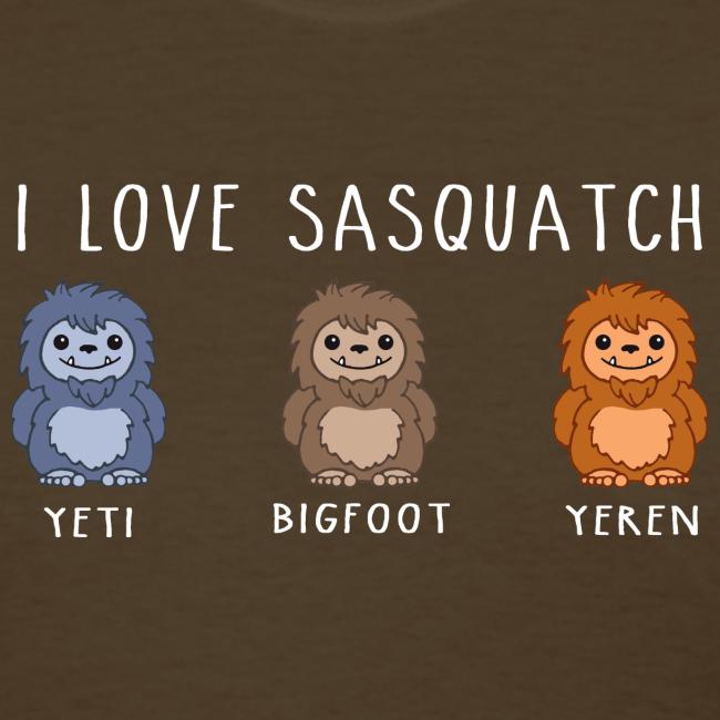 I Love Sasquatch Yeti Bigfoot Yeren Women's Shirt - White Print