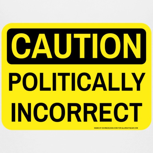 CAUTION POLITICALLY INCOR