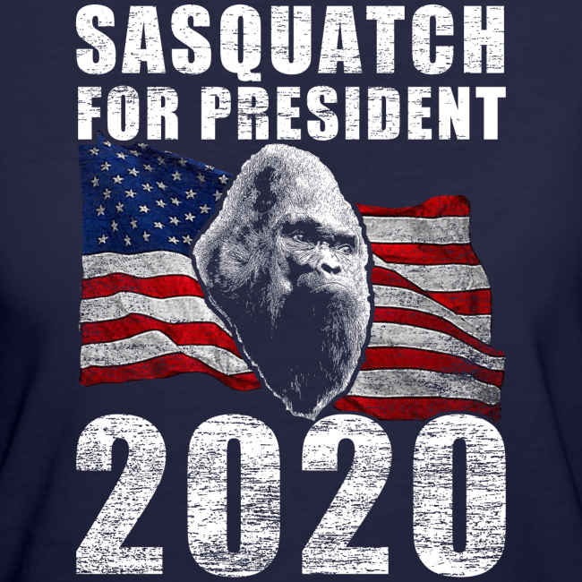 Sasquatch for President 2020 Poster Shirt - Women's 50 / 50 Shirt