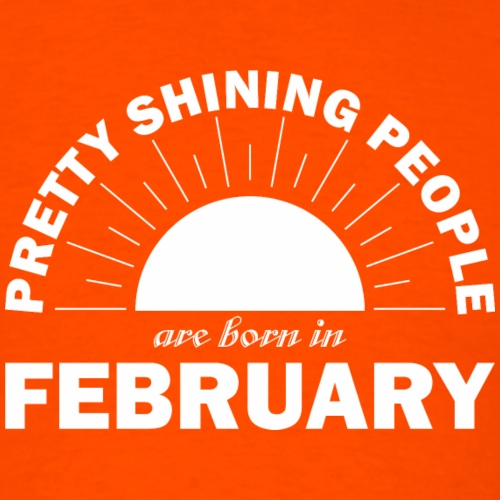 Pretty Shining People Are Born In February