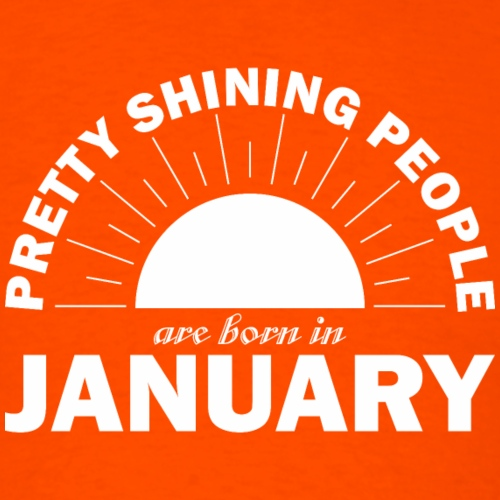 Pretty Shining People Are Born In January