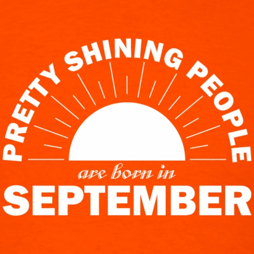 Pretty Shining People Are Born In September