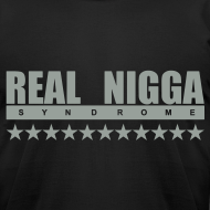 Design ~ Real Nigga Syndrome Tee