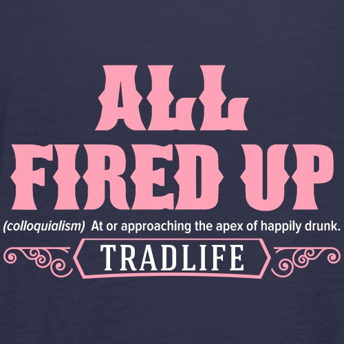 All fired up - colloquial