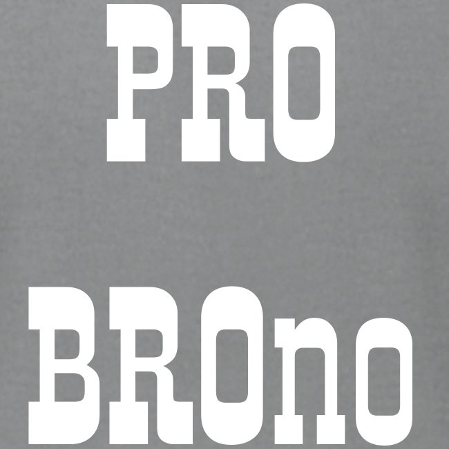 Pro Bro-no:  For the Bros