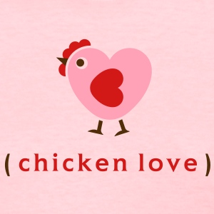 Love chickens? Women's T-Shirts - Women's T-Shirt