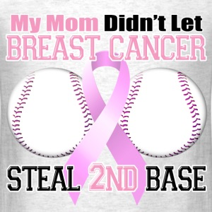 Mom Didn't Let Breast Cancer Steal 2nd Base T-Shirts - Men's T-Shirt