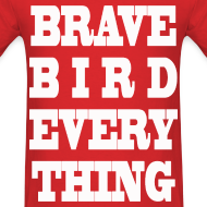 Design ~ BRAVE BIRD EVERYTHING! v2 MENS!