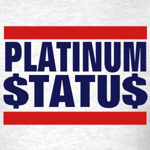 PLATINUM STATUS T-Shirts - Men's T-Shirt