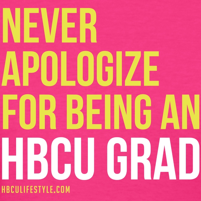 Never Apologize HBCU Grad T-shirt