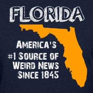 Florida Weird News Shirt - Women's T-Shirt
