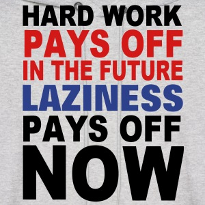 HARD WORK PAYS OFF IN THE FUTURE Hoodies - Men's Hoodie