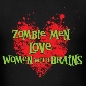 Zombie Men Love Women With Brains - Men's T-Shirt