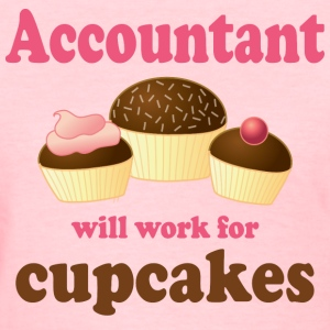 Accountant (Work For Cupcakes) Womens T-shirt | Oc - Women's T-Shirt