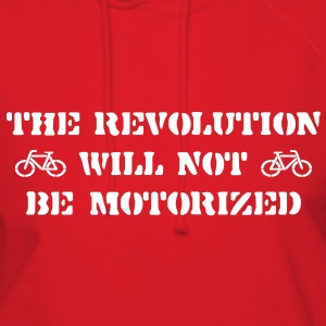The Revolution Will Not Be Motorized Hoodies - Women's Hoodie