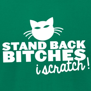 STAND BACK BITCHES I scratch! cat angry T-Shirts - Men's T-Shirt by American Apparel