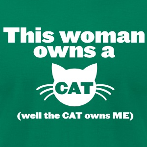 THIS WOMAN OWNS A CAT (well, the cat owns me!) T-Shirts - Men's T-Shirt by American Apparel