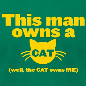 THIS MAN OWNS A CAT (well, the cat owns me!) T-Shirts - Men's T-Shirt by American Apparel