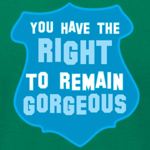 POLICE BADGE you have the right to remain gorgeous T-Shirts - Men's T-Shirt by American Apparel