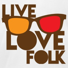 LIVE LOVE FOLK with nerdy glasses T-Shirts
