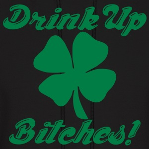 Drink Up Bitches! Hoodies - Men's Hoodie