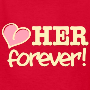 love her forever! Kids' Shirts - Kids' T-Shirt