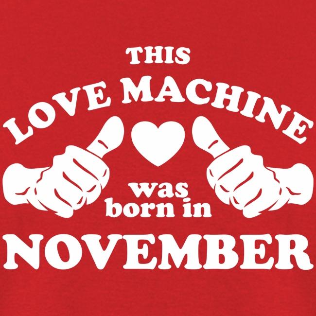This Love Machine Was Born In November