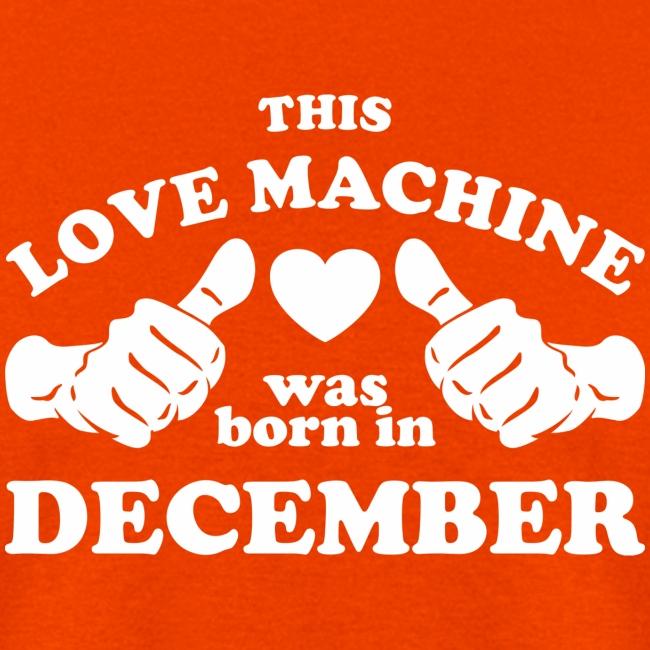 This Love Machine Was Born In December