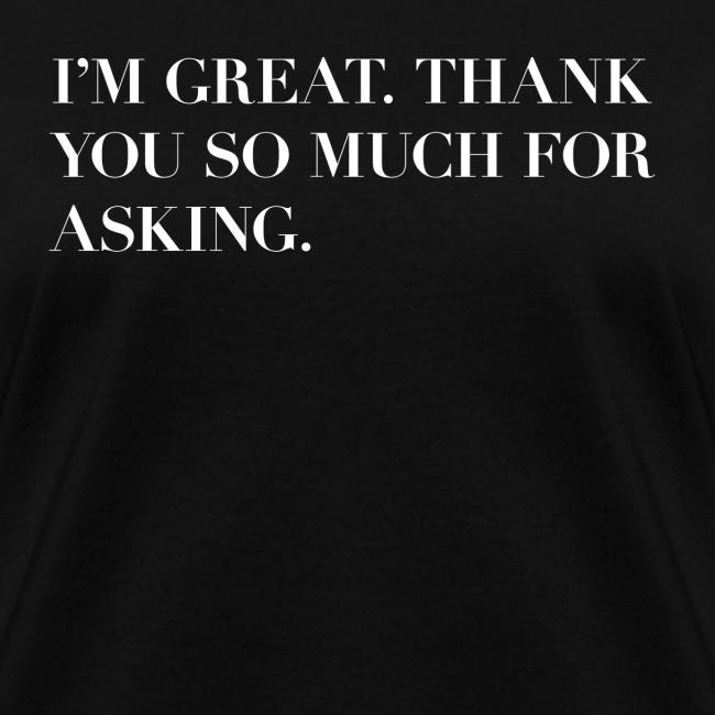 I'm great!