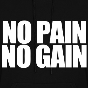 No Pain No Gain Hoodies - Women's Hoodie
