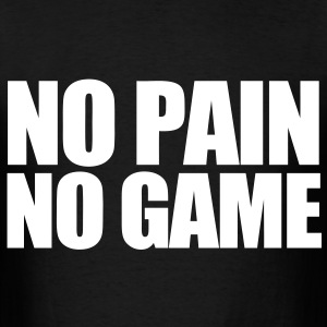 No Pain No Game T-Shirts - Men's T-Shirt