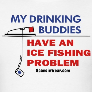 Sconsinwear My Drinking Buddies T-Shirts - Men's T-Shirt