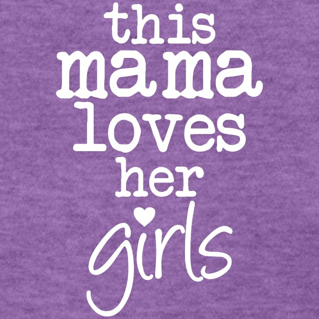 this mama loves her girls