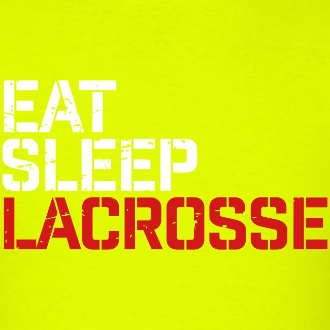 Eat Sleep Lacrosse