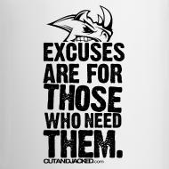Design ~ Excuses are for those | Mug