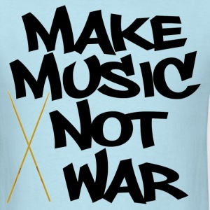 Make Music, Not War Drums - Men's T-Shirt