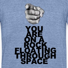 You are on a rock floating through space