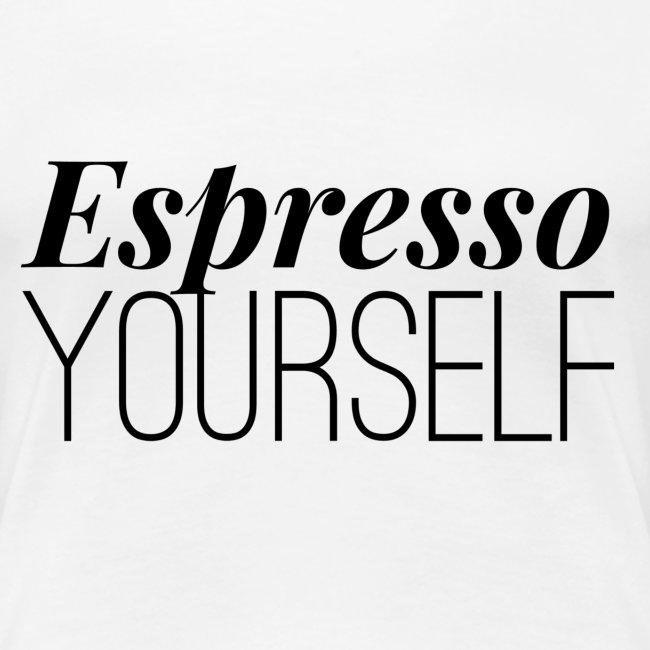 Espresso Yourself Women's Tee