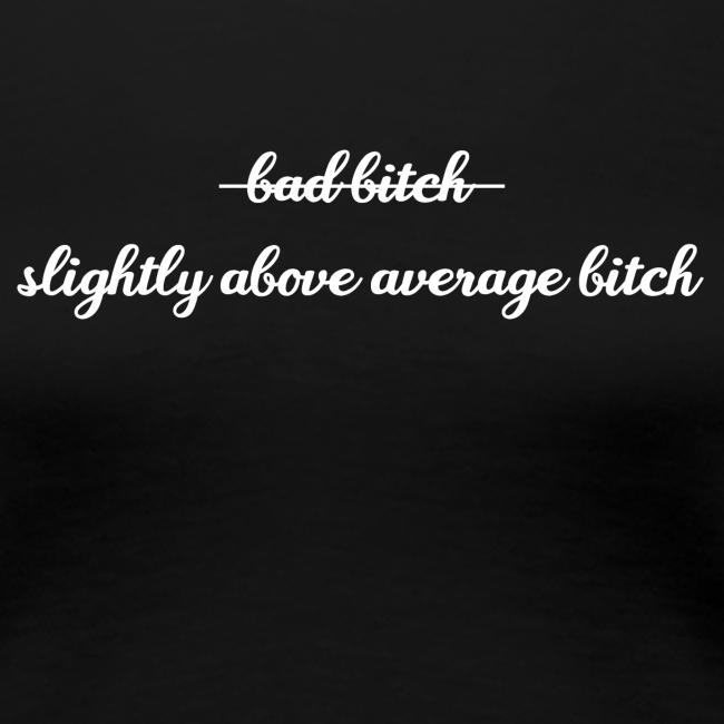 Slightly above average...