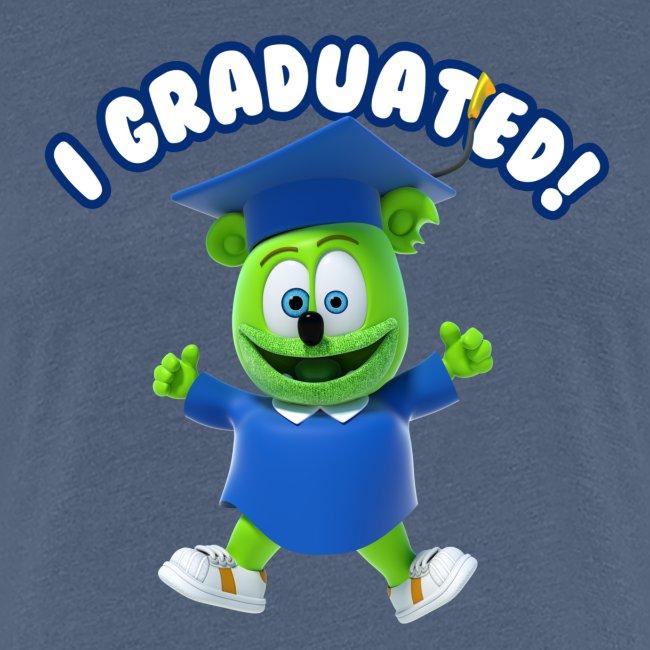 I Graduated! Women's T-Shirt Gummibär (The Gummy Bear)