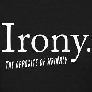 Irony definition - Women's T-Shirt
