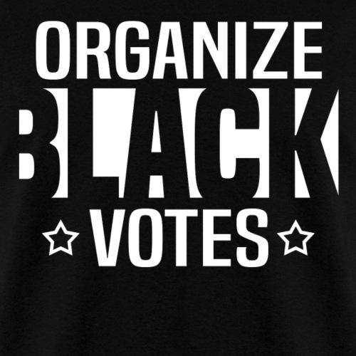 Organize Black Votes