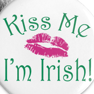 Design ~ Kiss Me I'm Irish Buttons